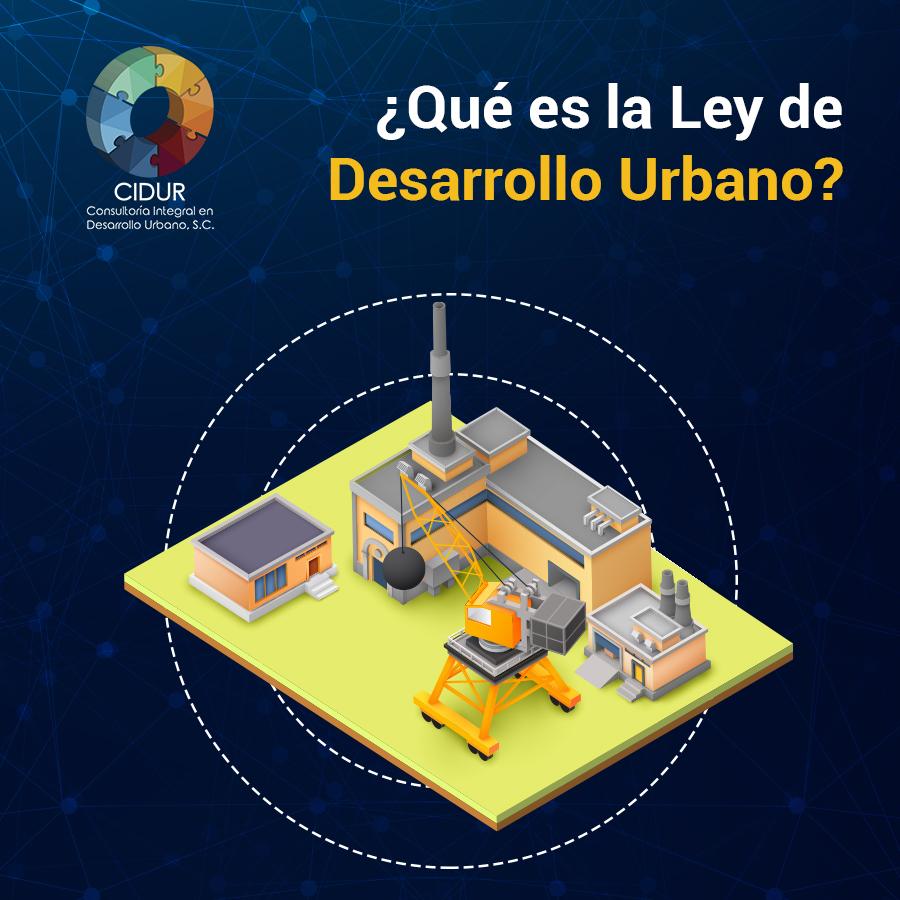 ¿Qué es la Ley de desarrollo urbano?