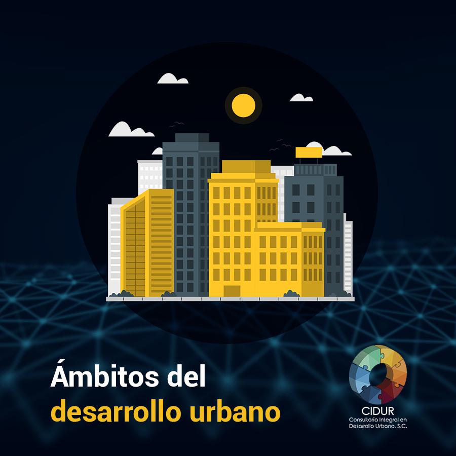 Ámbitos del desarrollo urbano